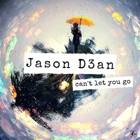 JASON D3AN - CAN'T LET YOU GO